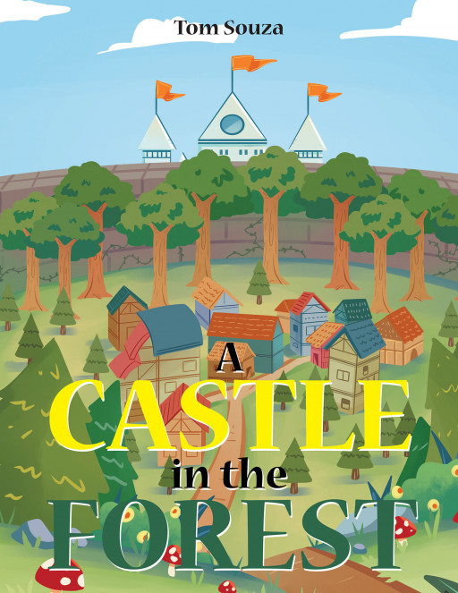 Tom Souza's new book, 'A Castle in the Forest', is a bewildering yet touching insight on the wonders of living in a forest and the importance of love and kindness