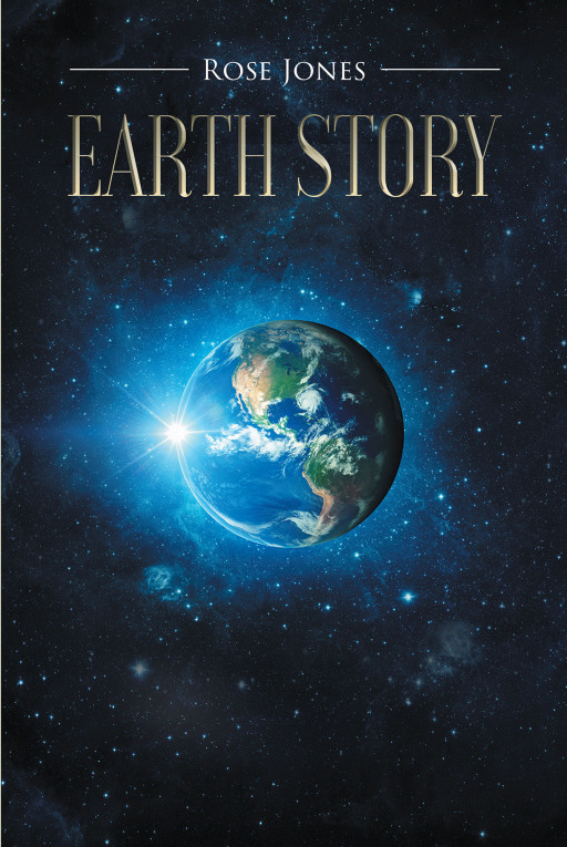 Rose Jones' New Book 'Earth Story' Is a Riveting Fiction About an Unexpected Battle to Save Humanity
