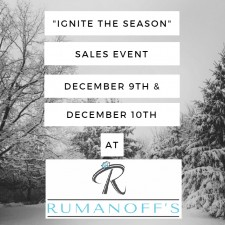 Ignite the Season Event at Rumanoff's Fine Jewelry in Hamden, Connecticut. December 9th and December 10th