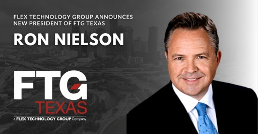 Flex Technology Group Appoints Ron Nielson to President of FTG Texas