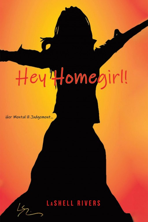 LaShell Rivers' New Book 'Hey Homegirl' Shares a Poignant Journey Throughout Acceptance and Learning to Love Oneself