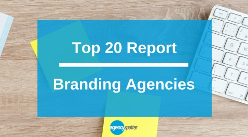 Top Branding Agencies Report Published by Agency Spotter