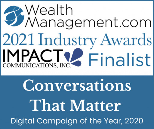 'Conversations That Matter: Addressing Client Concerns, Hopes and Dreams in Uncertain Times' Gets Nod From Panel of Industry Judges