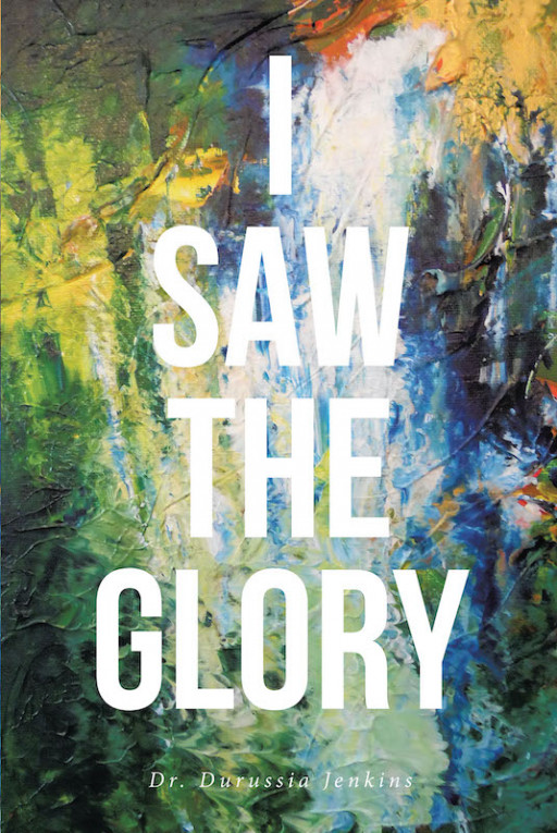 Author Dr. Durussia Jenkins's New Book 'I Saw the Glory' is the True Story of Her Brief Encounter With the Hand of God