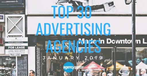 Agency Spotter's Top 30 Advertising Agencies Report for January 2019