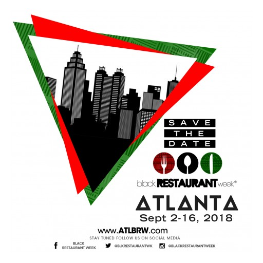 Second Annual Black Restaurant Week Returns to Atlanta Sept. 2-16, 2018