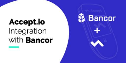 Accept.io Announces Integration of Bancor Protocol