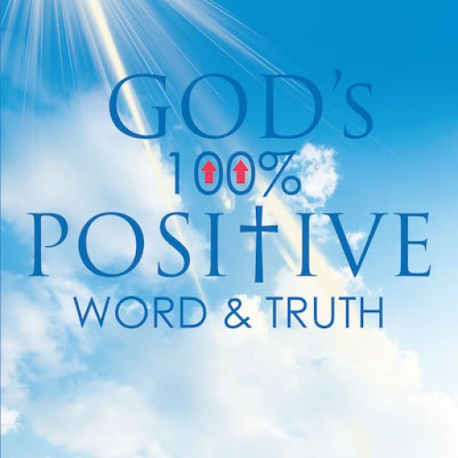Mykell Kendall's New Book 'God's 100% Positive Word and Truth' is an Opus Filled With Uplifting Words That Heal and Inspire the Soul From Negativity.