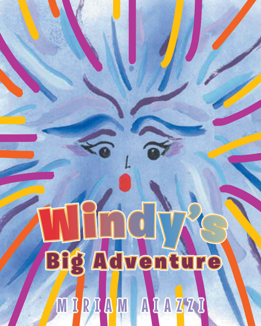 Miriam Aiazzi's New Book 'Windy's Big Adventure' Speaks About the Irreplaceable Comfort of Home and Family