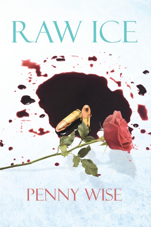 Penny Wise's New Book 'Raw Ice' is an Exciting Game of Pursuits, Drugs, and Tough Choices