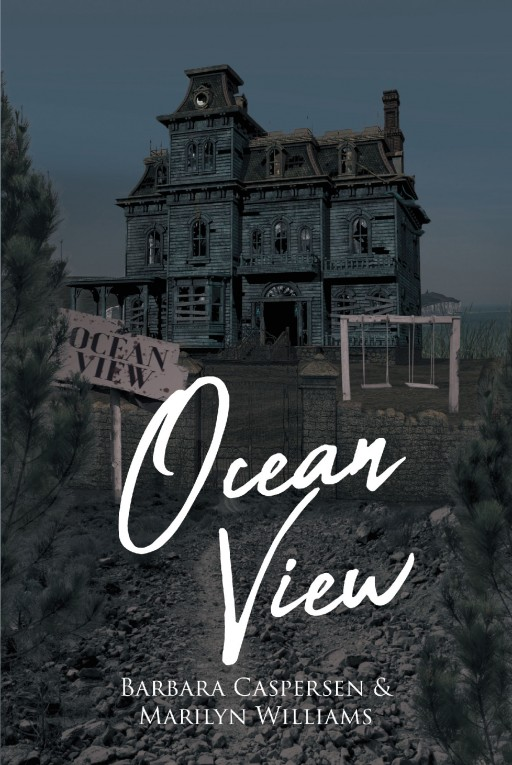 Barbara Caspersen and Marilyn Williams's New Book 'Ocean View' is a Gripping Tale About a Family's Struggles and Drama That Brings Purpose in Their Lives