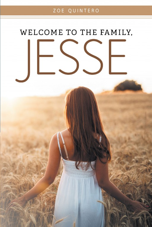 Author Zoe Quintero's New Book 'Welcome to the Family, Jessie' is a Poignant Story of Family, Friendship and Loyalty in a Group of Young Men in Search for Belonging