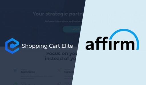 Shopping Cart Elite Announces Partnership With Affirm to Expand Payment Options