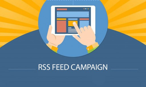 What You Need to Know About RSS Feed Campaign