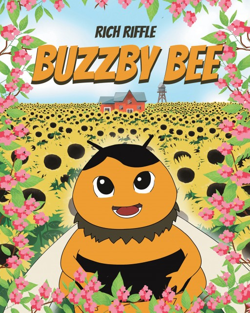 Rich Riffle's New Book 'Buzzby Bee' is a Heartwarming Tale About a Determined Bee Who Journeys to Save His Colony From a Life-Threatening Event