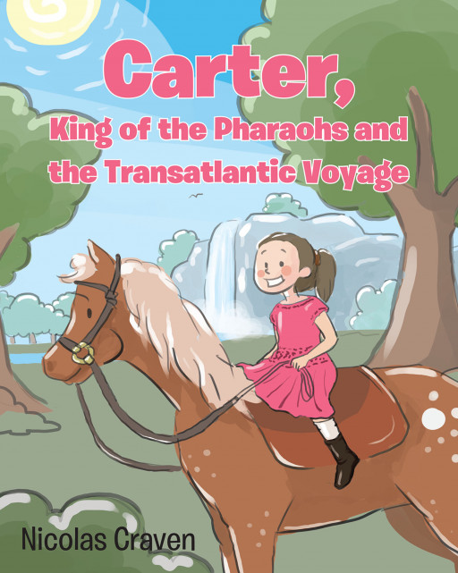 Nicolas Craven's New Book 'Carter, King of Pharaohs and the Transatlantic Voyage' is a Great Read for Children About a Horse's Journey to Europe