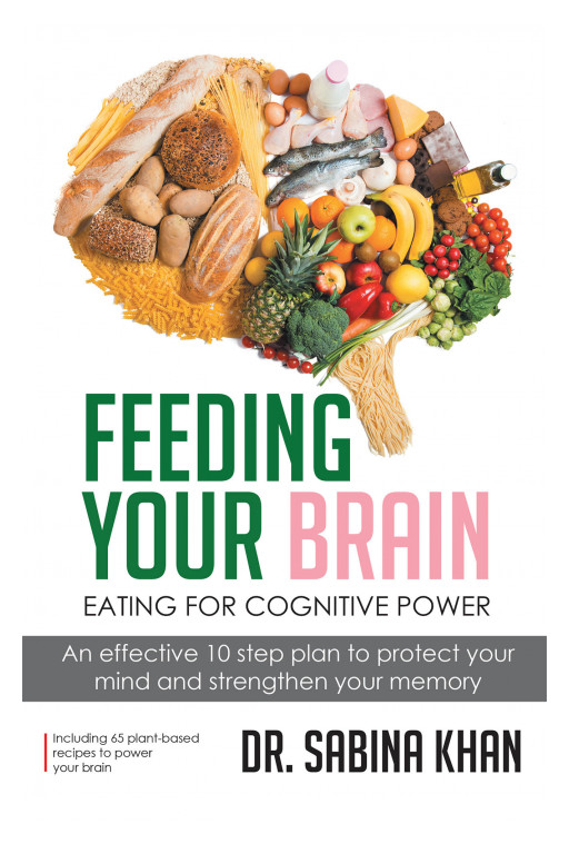Dr. Sabina Khan's New Book 'Feeding Your Brain' is an Informative Guide That Helps One Avoid Cognitive Deterioration and Look Out for Their Brain Health