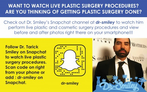 World Renowned Beverly Hills Plastic Surgeon Dr. Tarick Smiley Educating Patients via Snapchat (dr-Smiley)