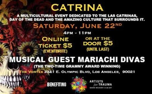 A Multicultural Event Dedicated to 'Las Catrinas' and the Amazing Culture That Surrounds It, Benefiting Artists for Trauma
