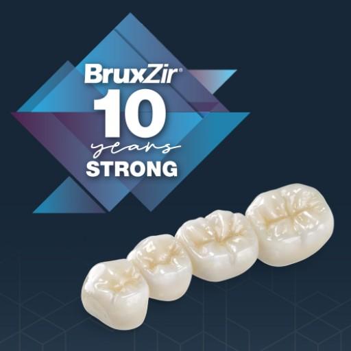 BruxZir® Solid Zirconia Celebrates 10th Anniversary