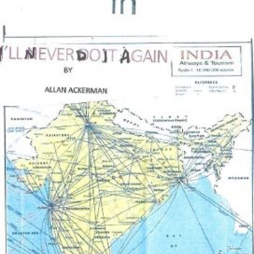 "New Book, ""Exiled in India"" by Businessman Allan Ackerman Reveals the Mindset in Third World Countries"