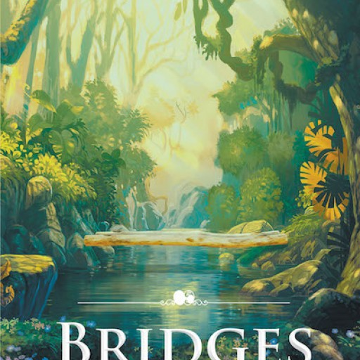 Sherry Dianne Burke's New Book 'Bridges' Tells the Inspiring Life of a Determined Man as He Journeys Through God's Word and Faith