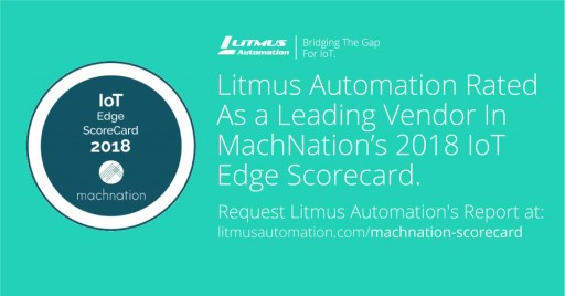Litmus Automation Rated as a Leading Vendor on MachNation's 2018 IoT Edge ScoreCard