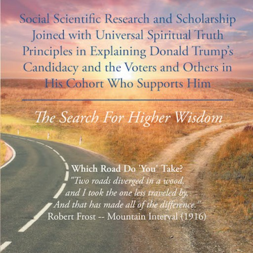 """Donald L. Yates's New Book """"The Search for Higher Wisdom: Social Scientific Research and Scholarship"""" is an Astonishing Work of Political Discernment and Insight."""