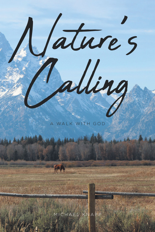 Michael Knapp's new book, 'Nature's Calling', is a life-changing journey that shows the unending connection between mankind and nature