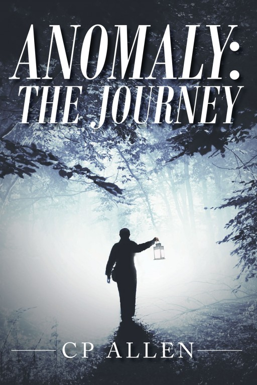 Author CP Allen's New Book 'Anomaly' is the Inspiring Story of the Author's Personal Journey to Recovery From Addiction, Along With Healing Techniques He Has Used
