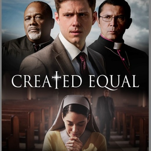 Does a Woman Have the Right to Be Priest? Who Decides? Vision Films Presents the Multi-Award Winning Provocative Sociopolitical Drama CREATED EQUAL