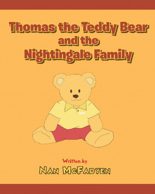 Nan McFadyen's New Book 'Thomas the Teddy Bear and the Nightingale Family' is a Heartwarming Read Filled With Virtues That Inspire the Heart and Mind