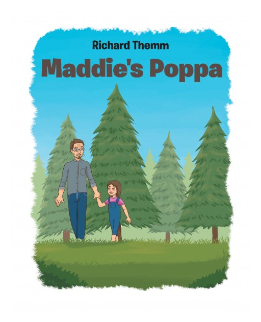 Richard Themm's New Book 'Maddie's Poppa' is a Lovely Tale of Compassion and Understanding in an Extended Family