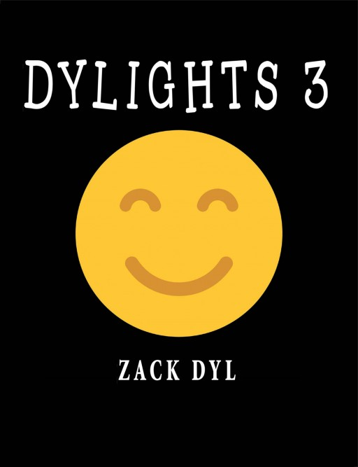 Zack Dyl's New Book 'Dylights 3' is an Insightful Collection of Sayings About Beauty