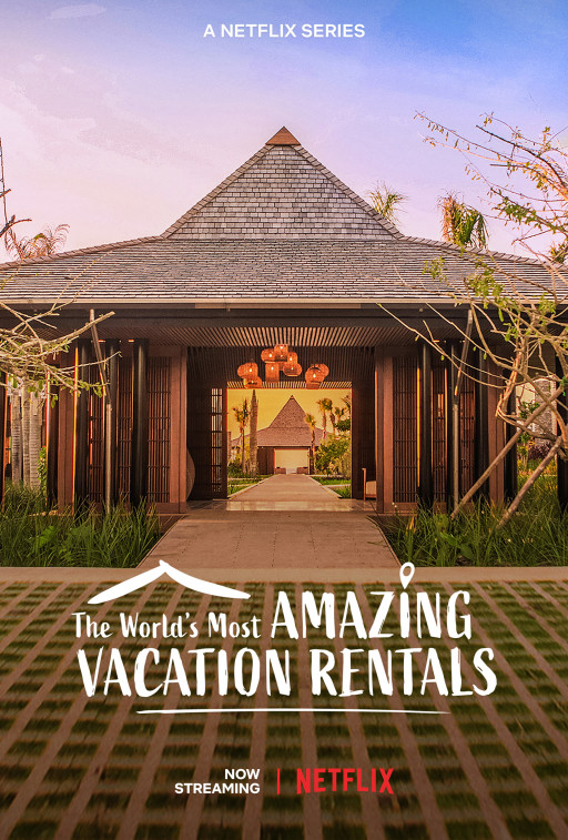 ÀNI Private Resorts Featured in Netflix Original 'The World's Most Amazing Vacations Rentals' Season 2 Episode 'Give Back Getaways'