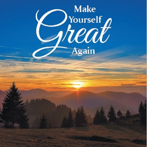 "Author Michael S. Haro's New Book ""Make Yourself Great Again"" is a Self-Help Book That Will Help Readers Get Back on Their Courses to Greatness."