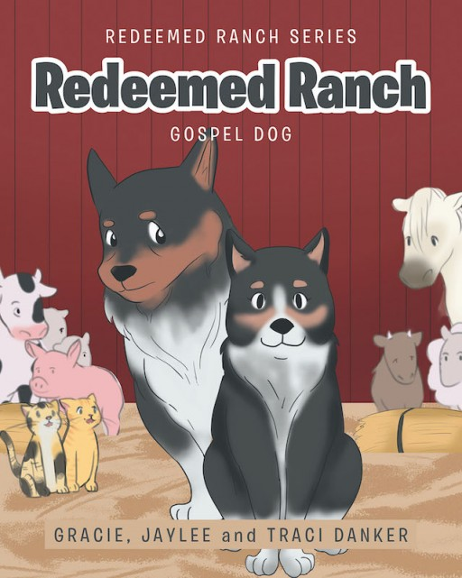 Gracie, Jaylee and Traci Danker's New Book 'Redeemed Ranch' is a Captivating Children's Tale About Coming to Faith and Following the Way of the Shepherd