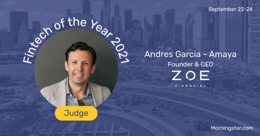 Andres Garcia-Amaya, CEO of Zoe Financial, Announced as Morningstar Fintech of the Year 2021 Judge