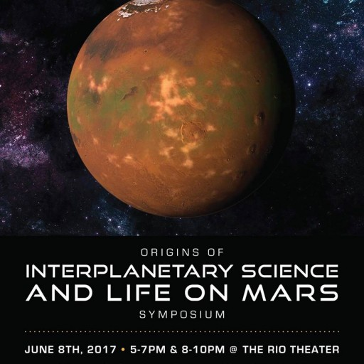 Origins of Interplanetary Science  and Life on Mars Symposium