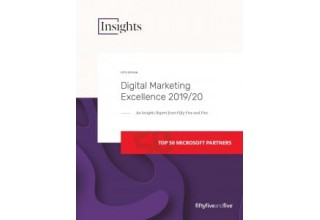 Fifty Five and Five Digital Marketing Excellence 2019/20 Report