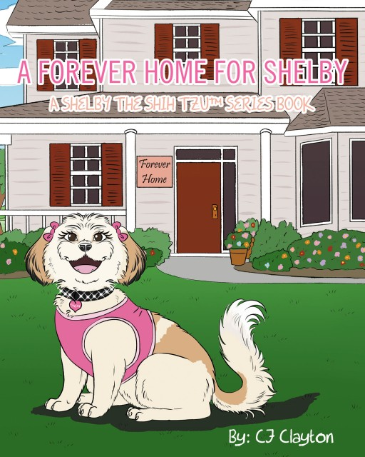 Author CJ Clayton's New Book 'A Forever Home for Shelby' is the Sweet Story of a Shih Tzu Who Was Adopted From an Animal Shelter