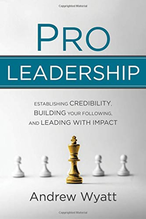 Andrew Wyatt Leadership Announces Launch of New Book on the Path to 'Pro' Leadership