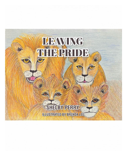 Shelby Perry's New Book 'Leaving the Pride' is a Lovely Tale That Speaks About Trusting in God's Plans and Embracing Changes