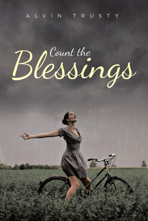 Alvin Trusty's New Book 'Count the Blessings' is a Glowing Invitation to a Life Full of Praise and Thanksgiving