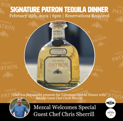 Mezcal Mexican Grill's Patron Signature Barrel Tequila Dinner With Special Guest Chef Chris Sherrill