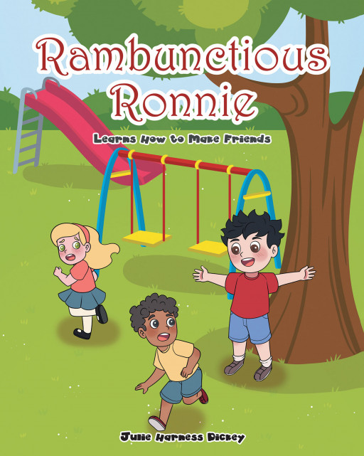 Julie Harness Dickey's New Book, 'Rambunctious Ronnie' is an Adorable Tale for Children That Teaches Them to Be Gentle Around Their Friends