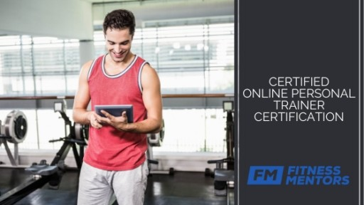 Fitness Mentors Creates Certification to Prepare Personal Trainers for Millions of Consumers Using the Internet to Exercise at Home