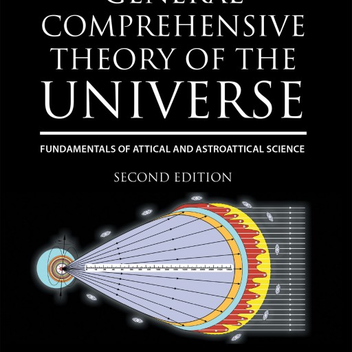 Michael Vladimirovich Trisho's 'General Comprehensive Theory of the Universe: Fundamentals of Attical and Astroattical Science' Explores the Composition of the Universe.