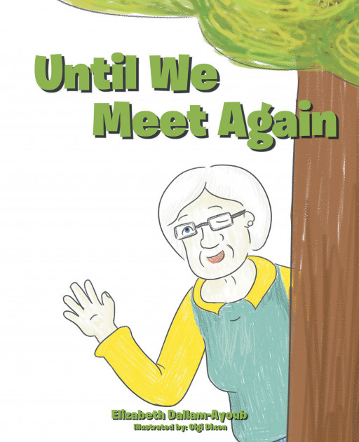 Elizabeth Dallam-Ayoub's New Book, 'Until We Meet Again', is a Heartwarming Piece That Reminds Everyone That Goodbyes Are Not the End but Merely a 'See You Later'