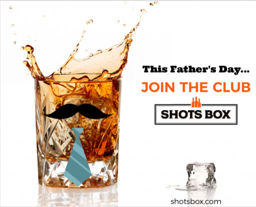 Shots Box Shares Some of Its Top Whiskey Picks for Dad this Father's Day